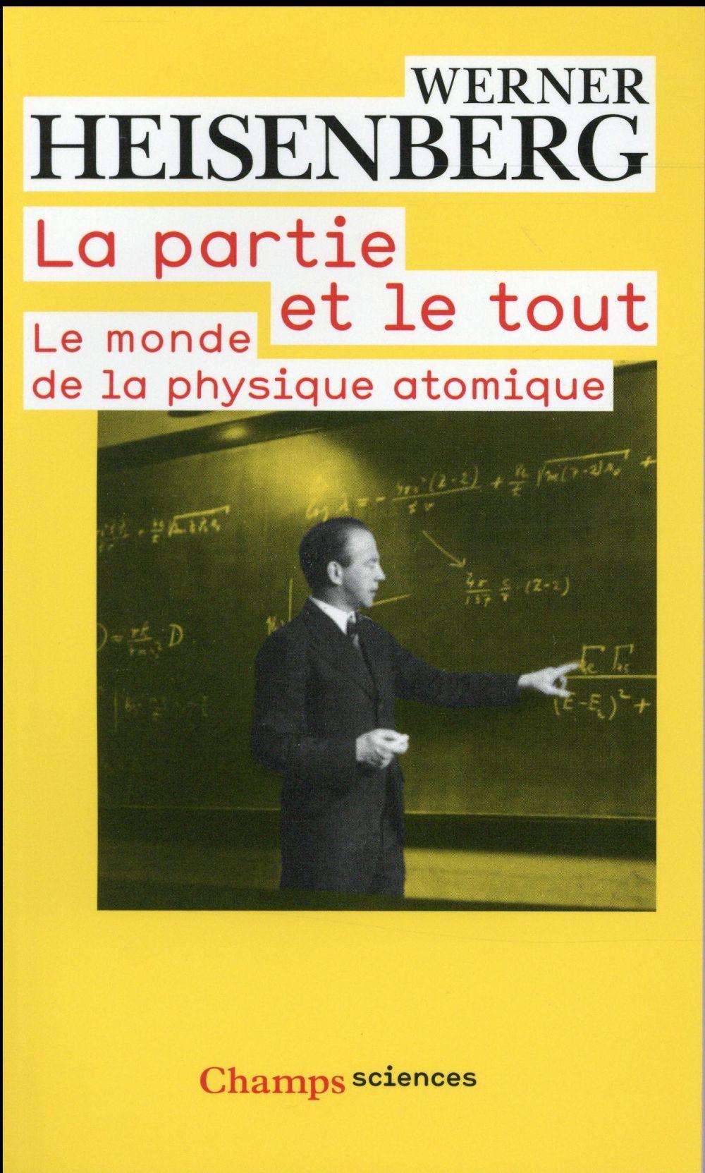 La partie et le tout ; le monde de la physique atomique