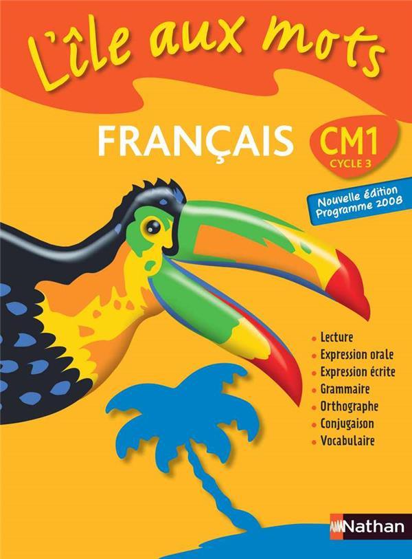 L'Ile Aux Mots; Francais ; Cm1 ; Manuel De L'Eleve