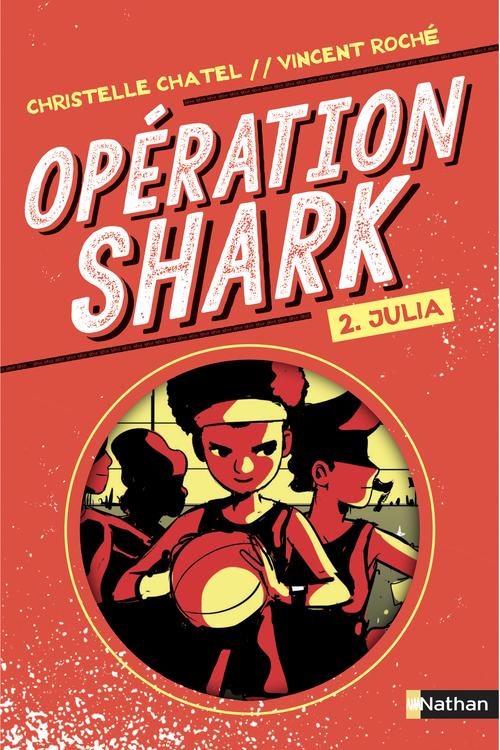 Opération Shark - Julia - Tome 2 - dès 8 ans