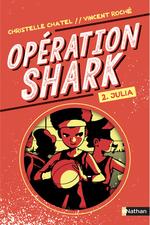 Vente Livre Numérique : Opération Shark - Julia - Tome 2 - dès 8 ans  - Christelle Chatel