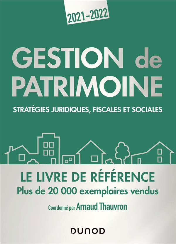 Gestion de patrimoine : stratégies juridiques, fiscales et sociales (édition 2021/2022)