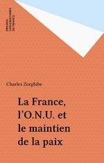 Vente Livre Numérique : La France, l'O.N.U. et le maintien de la paix  - Charles Zorgbibe