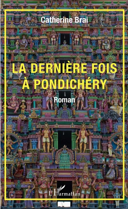 La dernière fois à Pondichéry