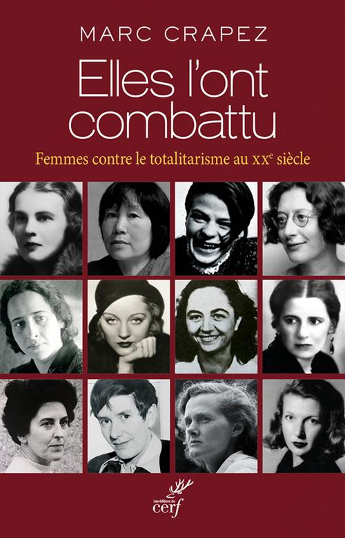 Elles l'ont combattu ; femmes contre le totalitarisme au XXe siècle