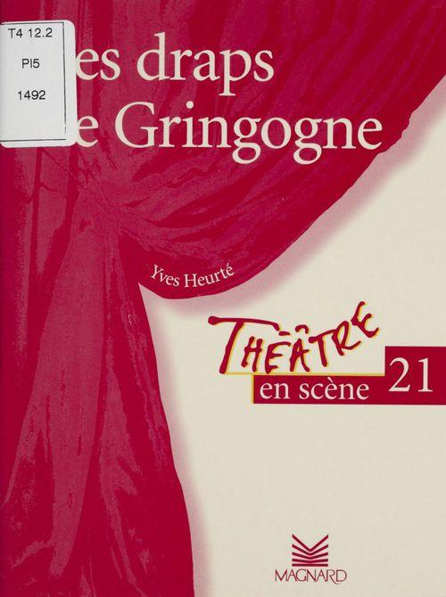 Théâtre en scène T.21 ; les draps de Gringogne