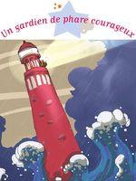 Vente Livre Numérique : Un gardien de phare courageux  - Charlotte Grossetête