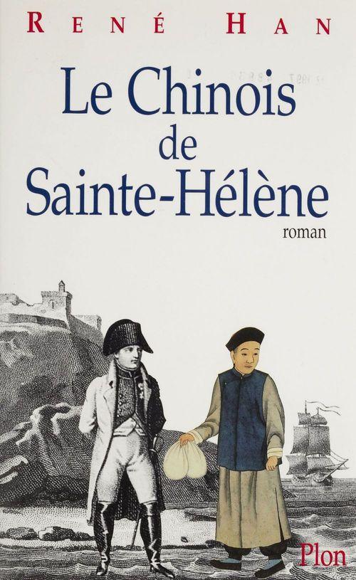 Le Chinois de Sainte-Hélène  - Rene Han
