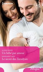 Vente EBooks : Un bébé par amour - Le secret des Trevelyan  - Margaret Way - Susan Meier