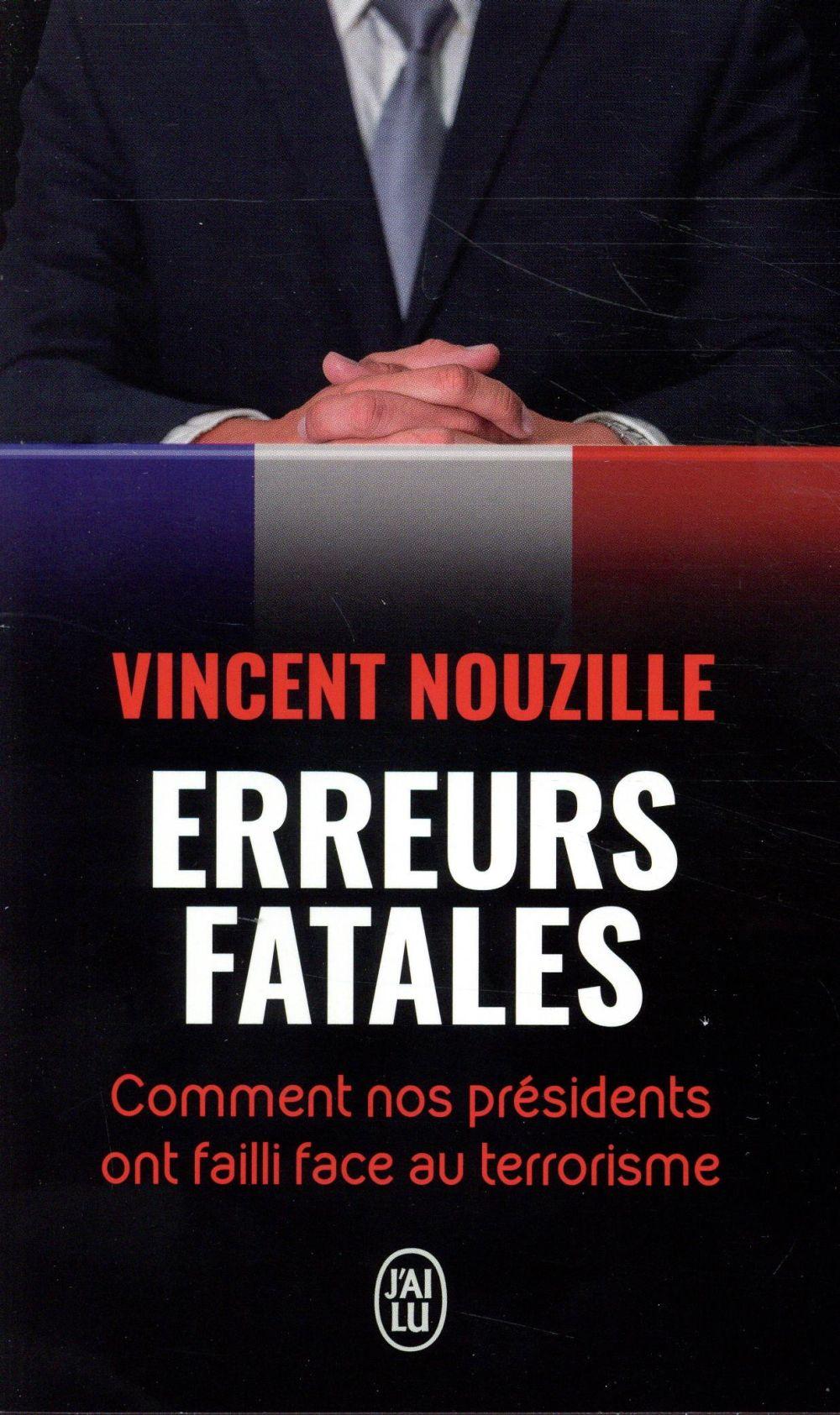 erreurs fatales ; comment nos présidents ont failli face au terrorisme
