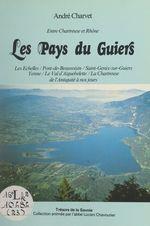 Entre Chartreuse et Rhône : les pays du Guiers  - André Charvet