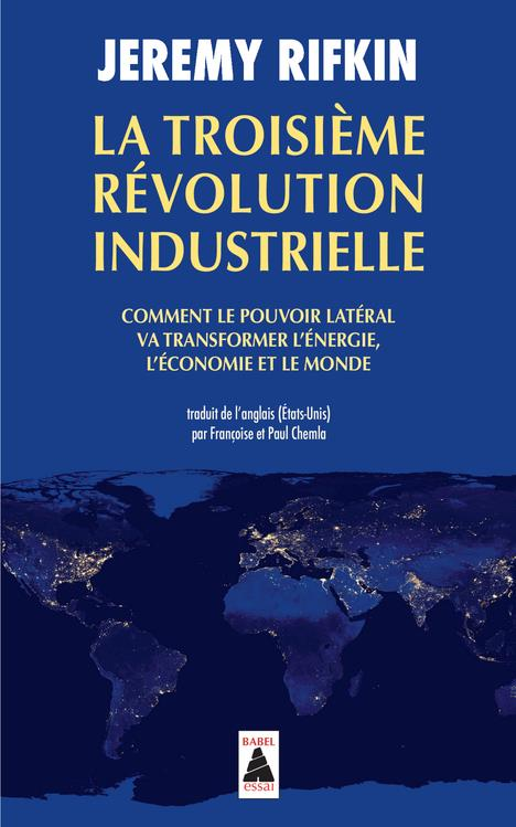 la troisième révolution industrielle ; comment le pouvoir latéral va transformer l'énergie, l'économie et le monde