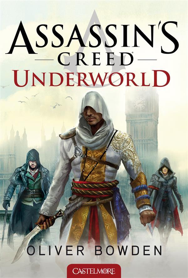 Assassin's Creed T.8 ; underworld