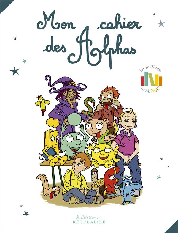 Mon cahier des alphas (cahier seyes)