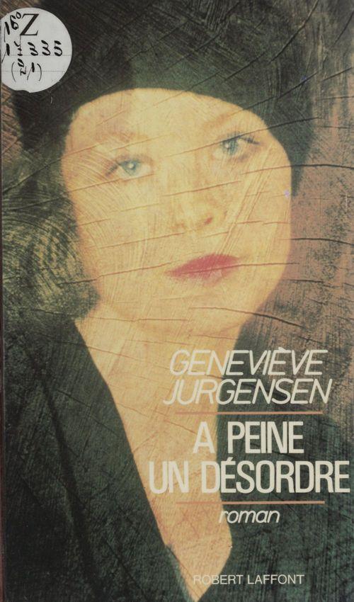 À peine un désordre  - Geneviève Jurgensen