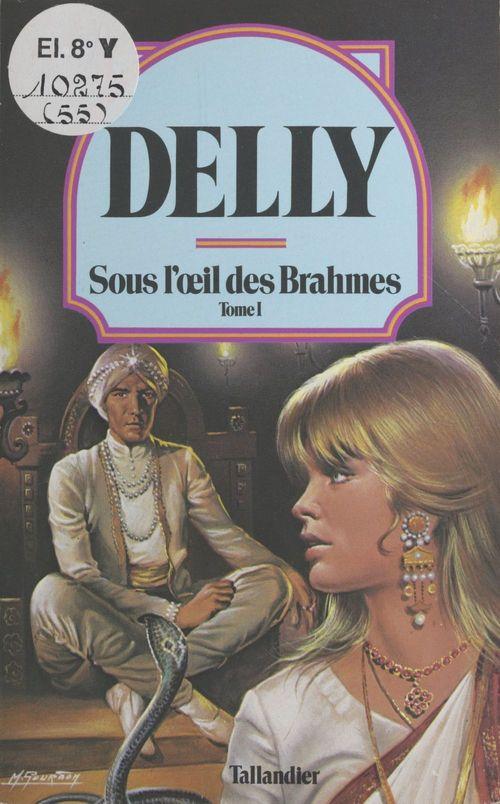 Sous l'oeil des Brahmes (1)  - Delly