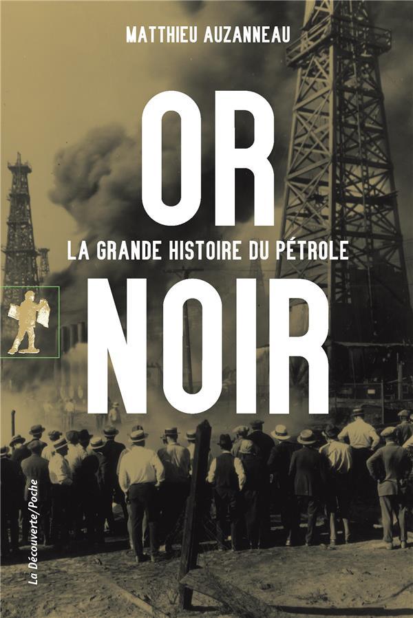 Or noir ; la grande histoire du pétrole