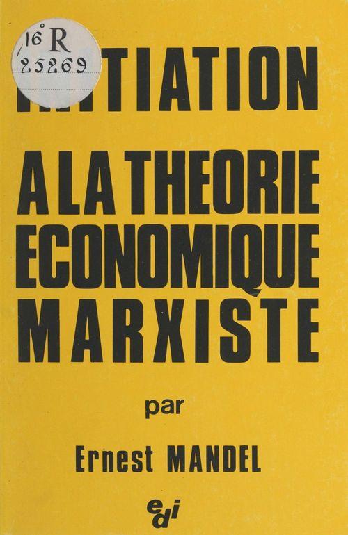 Initiation à la théorie économique marxiste