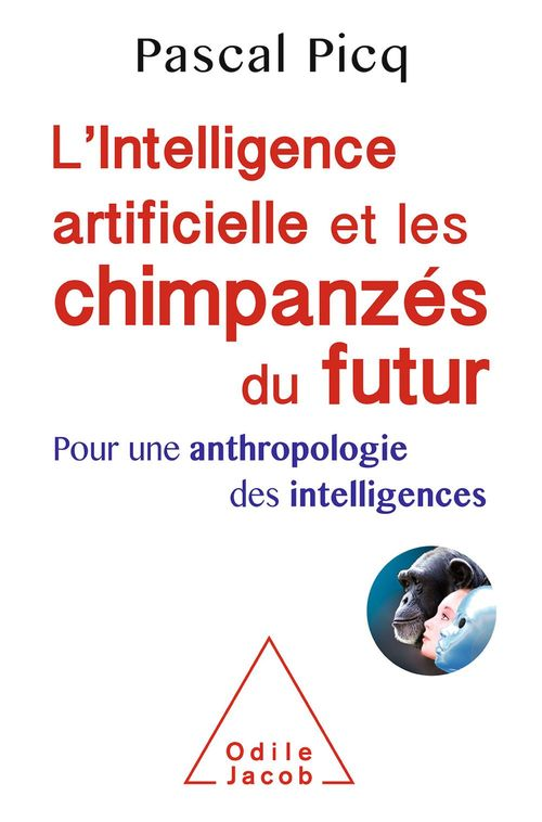 L' Intelligence artificielle et les chimpanzés du futur