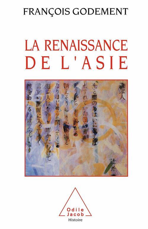 La Renaissance de l'Asie  - François GODEMENT
