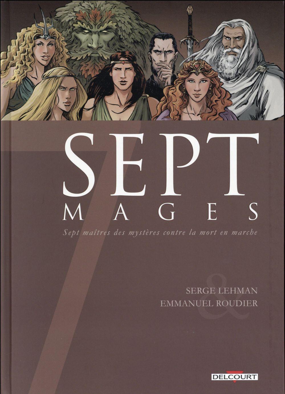 Sept mages ; sept maîtres des mystères contre la mort en marche