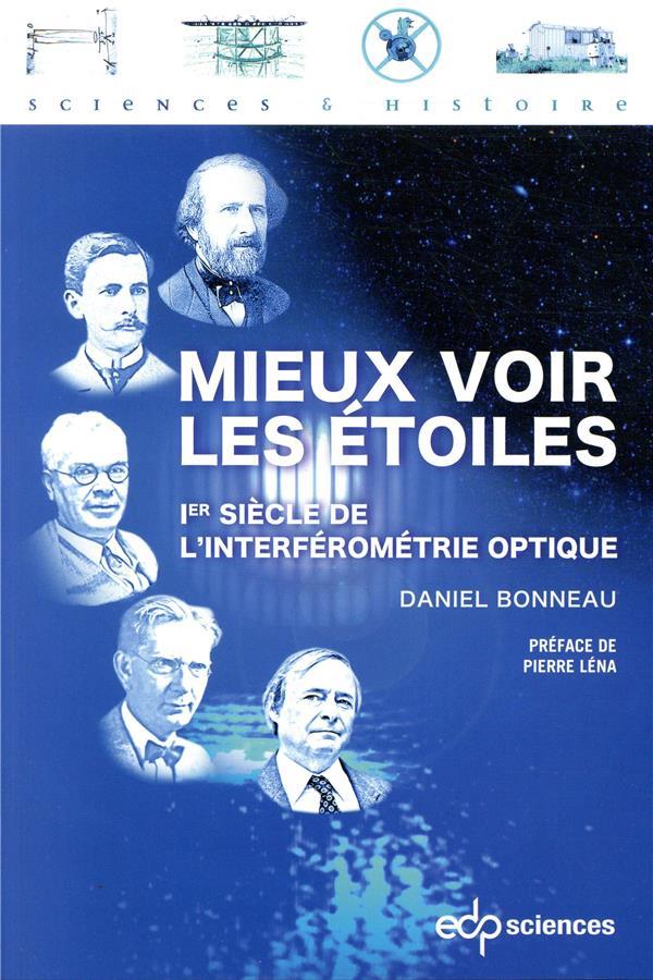 Mieux voir les étoiles ; 1er siècle de l'interférométrie optique