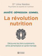 La révolution nutrition : anxiété, dépression, sommeil