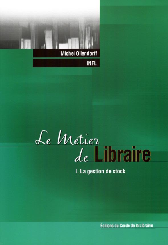 Le métier de libraire t.1 ; la gestion de stock