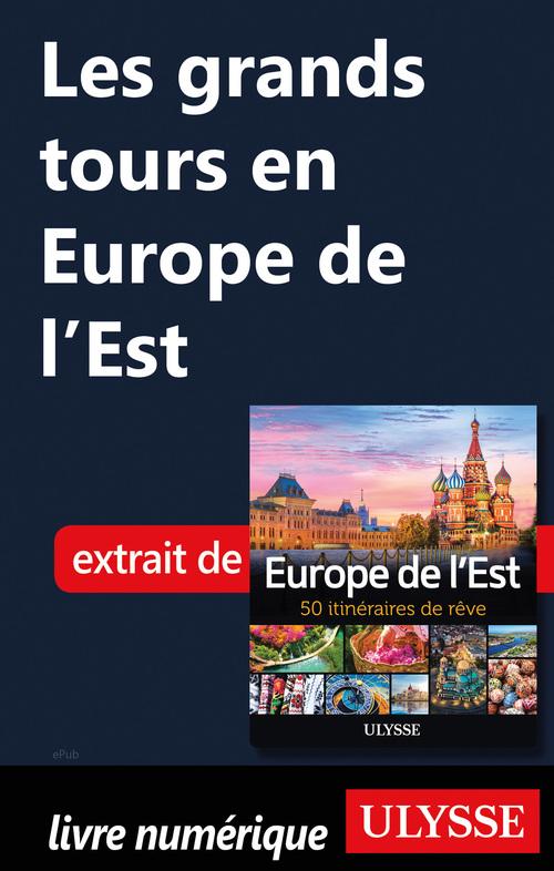 Les grands tours en Europe de l'Est  - Collectif
