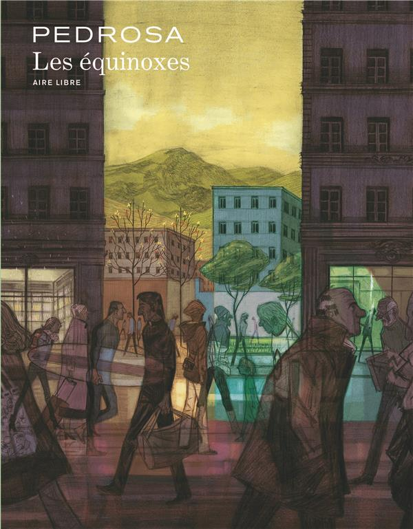 LES EQUINOXES - TOME 1 - LES EQUINOXES