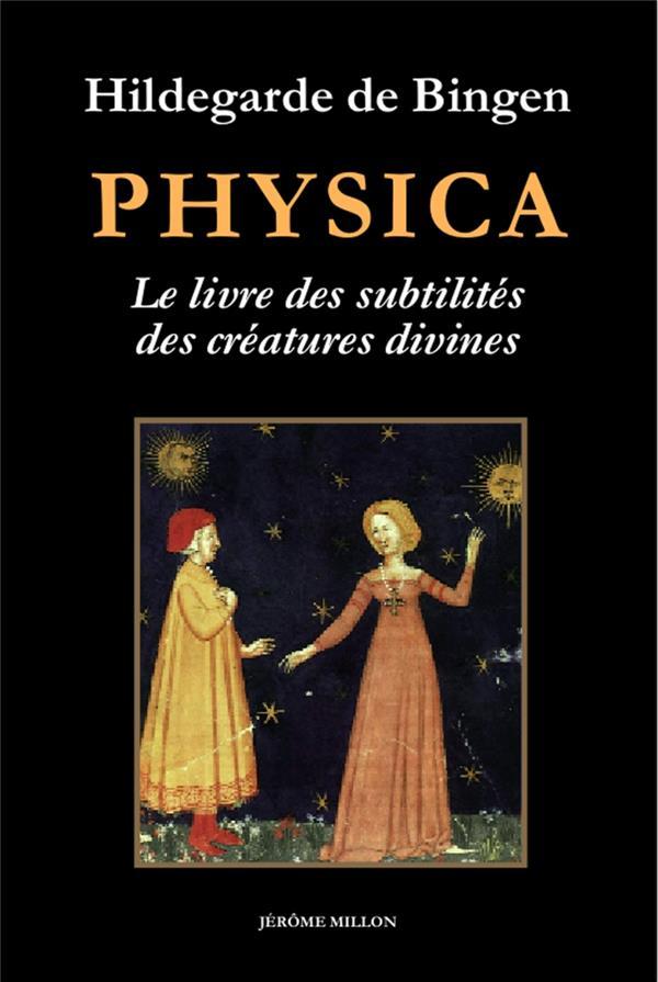 Physica ; le livre des subtilités des créatures divines