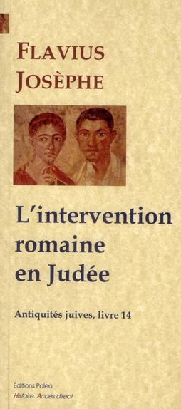 Antiquités juives t.14 ; l'intervention romaine en Judée
