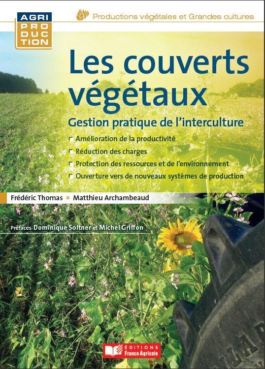 Les couverts végétaux ; gestion pratique de l'interculture