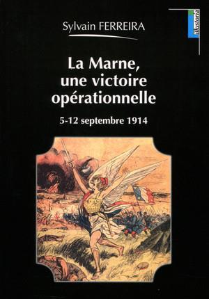 La Marne, une victoire opérationnelle ; 5-12 septembre 1914