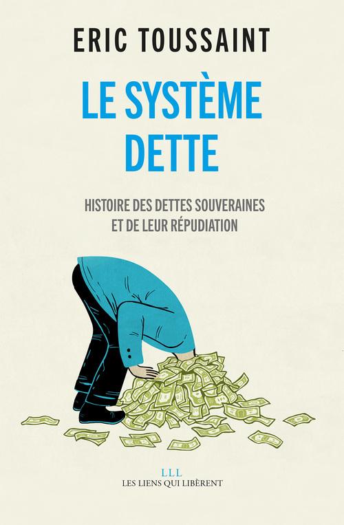 Le système dette  - Eric Toussaint