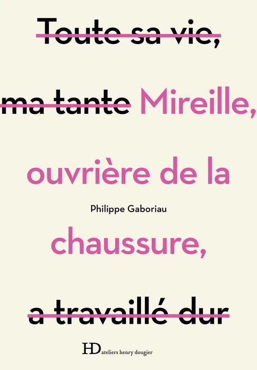 Mireille, ouvrière de la chaussure  - Philippe Gaboriau