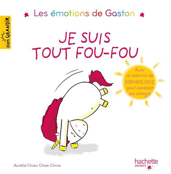 Les émotions de Gaston ; je suis tout fou-fou