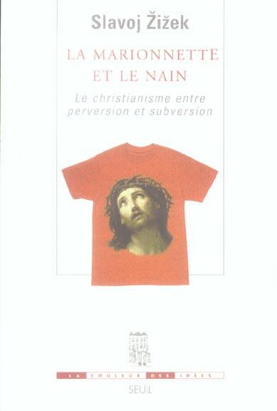 La Marionnette Et Le Nain. Le Christianisme Entre Perversion Et Subversion