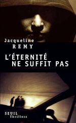Vente Livre Numérique : L'éternité ne suffit pas  - Jacqueline Remy