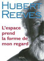 Vente Livre Numérique : L'Espace prend la forme de mon regard  - Hubert Reeves