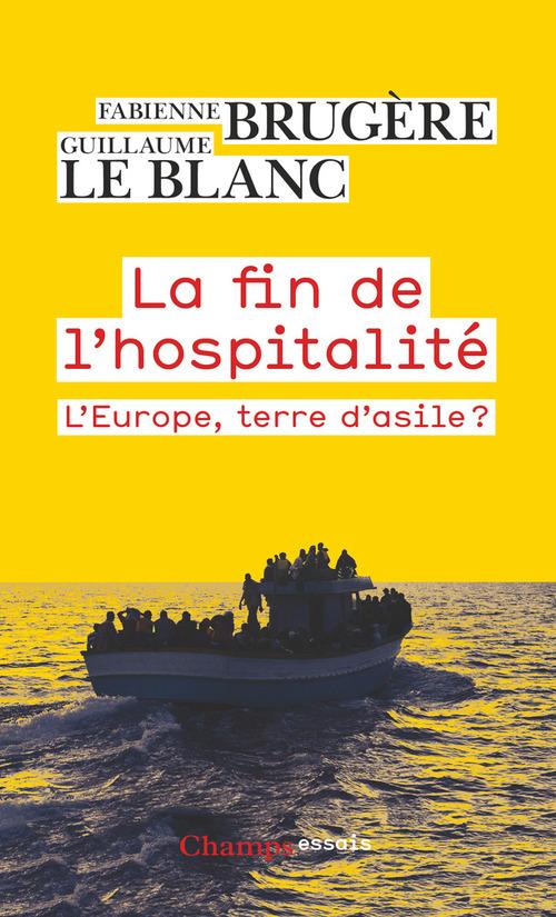 La fin de l'hospitalité ; l'Europe, terre d'asile ?