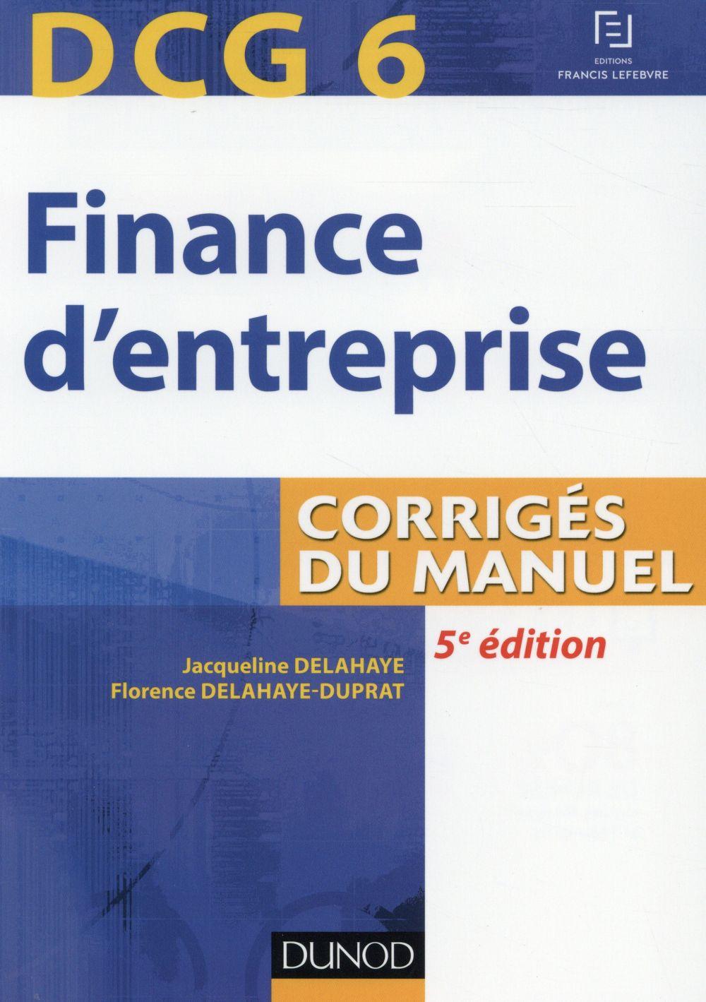 Dcg 6 ; finance d'entreprise ; corrigés du manuel (5e édition)