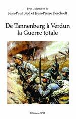 Vente EBooks : De Tannenberg à Verdun la Guerre Totale  - Jean-Paul BLED - Jean-pierre Deschodt