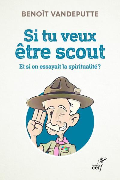Si tu veux être scout ; et si on essayait la spiritualité ?