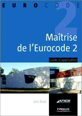 Maîtrise de l'eurocode 2 ; guide de l'application