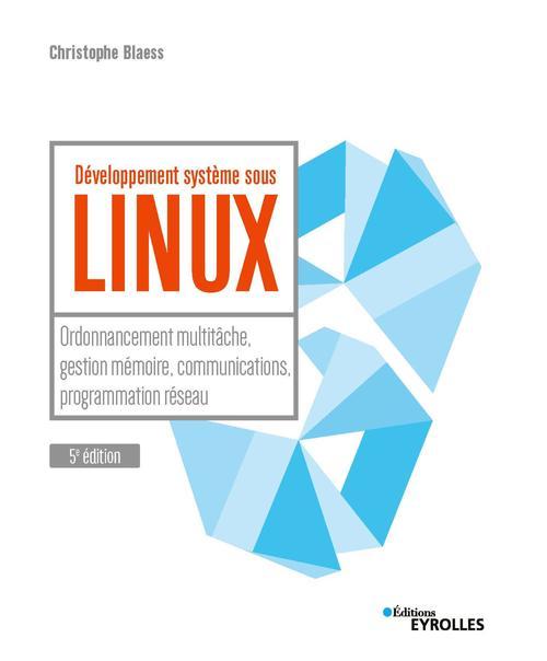 Développement système sous Linux (5e édition)