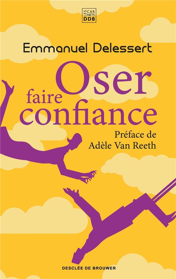 OSER FAIRE CONFIANCE