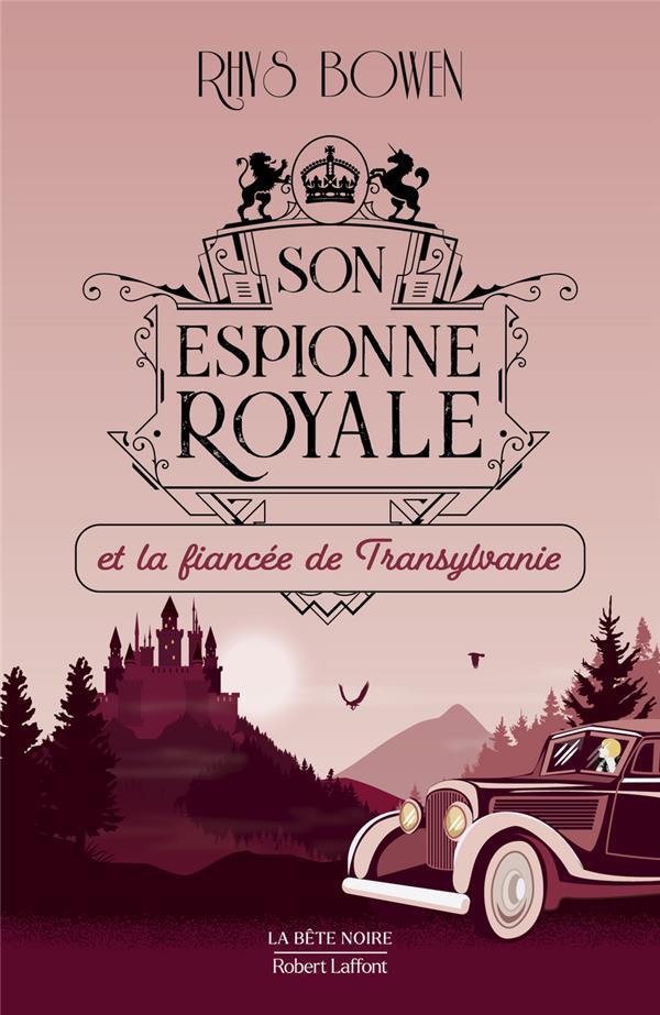 SON ESPIONNE ROYALE ET LA FIANCEE DE TRANSYLVANIE - TOME 4 - VOL04 BOWEN, RHYS