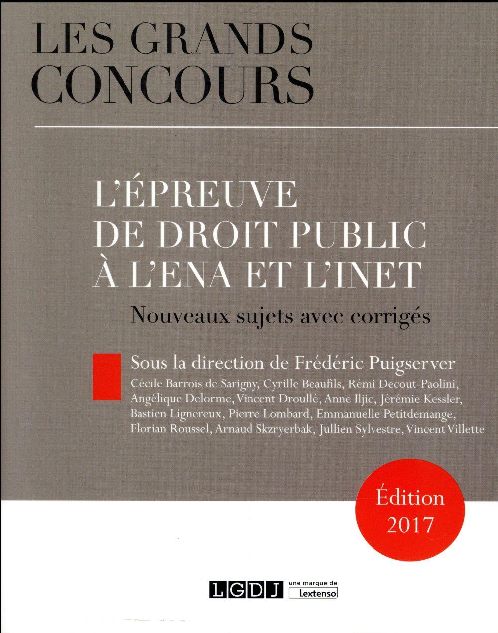 L'épreuve de droit public à l'ENA et l'INET 2017 ; nouveaux sujets avec corrigés