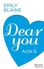 Vente Livre Numérique : Dear You - Acte 6  - Emily Blaine