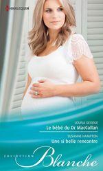 Vente EBooks : Le bébé du Dr MacCallan - Une si belle rencontre  - Louisa George - Susanne Hampton